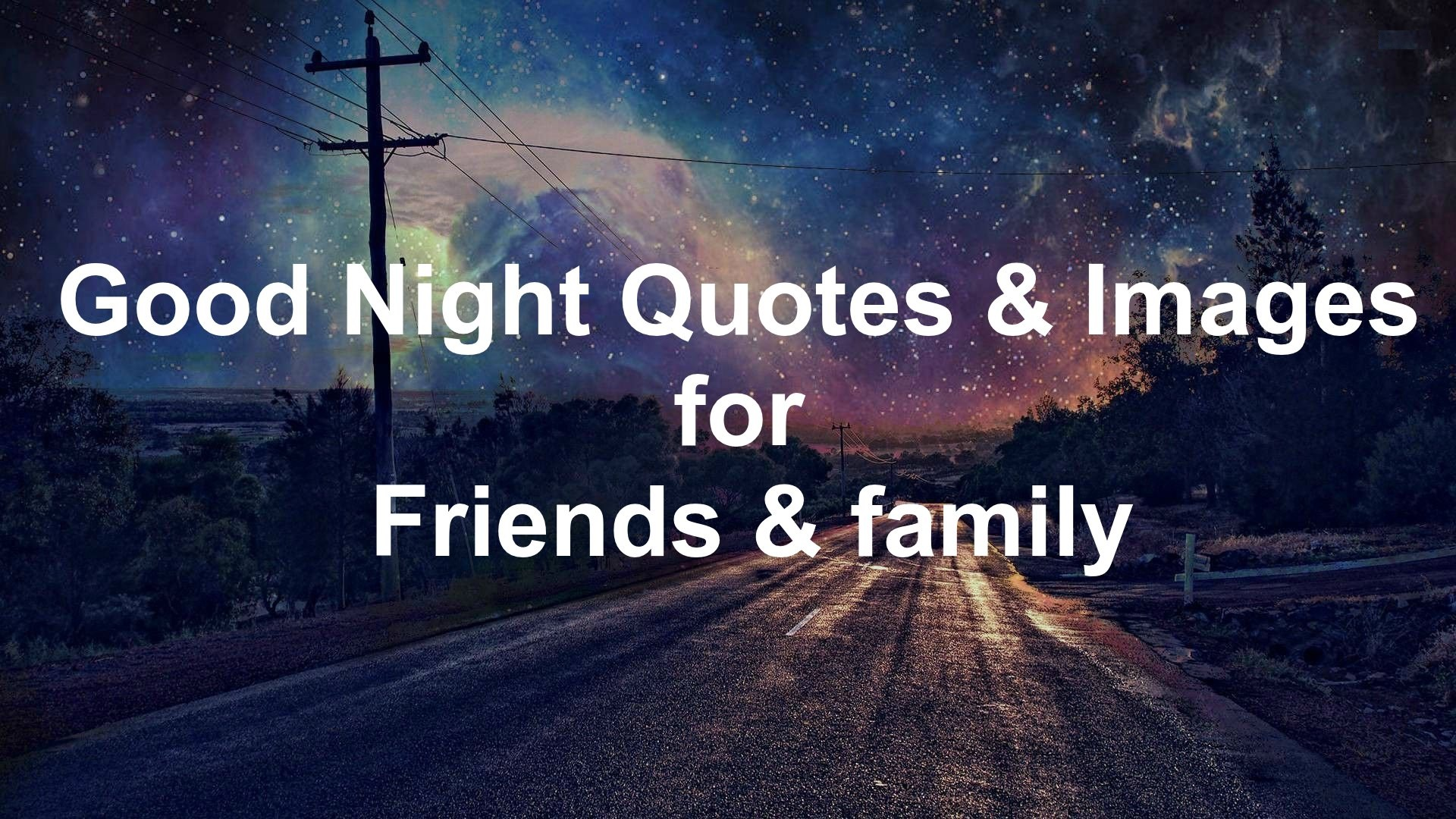 Good Night Quotes, Images For Friends And Family